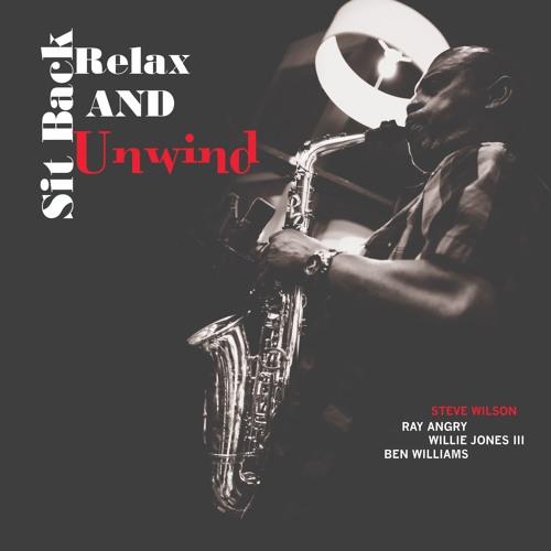 Steve Wilson - Sit Back, Relax & Unwind