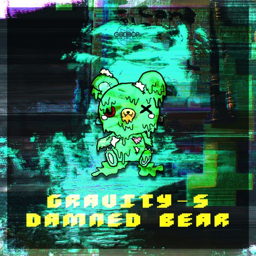 Gravity - S - Damned Bear [FREE DOWNLOAD] by Glitch Hop