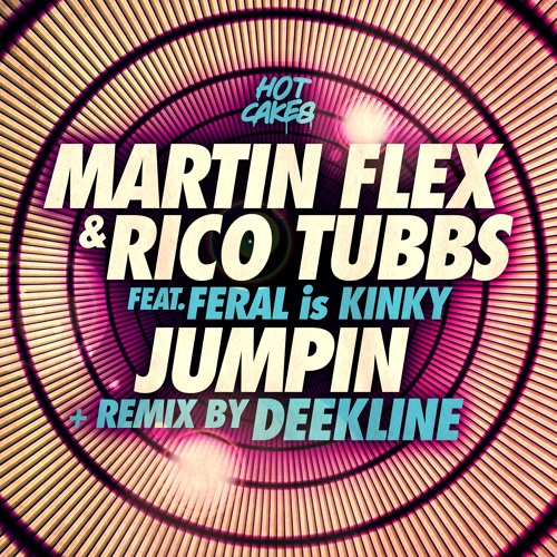 Martin Flex & Rico Tubbs ft. FERAL is KINKY - Jumpin (Deekline Remix)