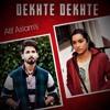 Atif Aslam Dekhte Dekhte Song  Batti Gul Meter Chalu  Shahid Kapoor Shraddha Kapoor