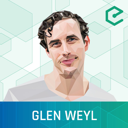 #251 Glen Weyl: Radical Markets – Uprooting Capitalism and Democracy for a Just Society