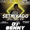 SET MIXADO 001 DJ BENNY[ DO ENGENHO PARA O MUNDO ]
