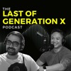 The Last of GENeration X Podcast Episode 003:  UFC, Health and Aesthetics