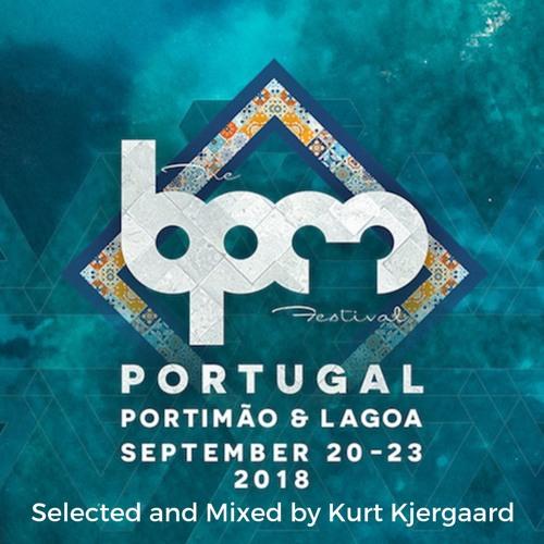 BPM Festival Portugal 2018  Selected and Mixed by Kurt Kjergaard