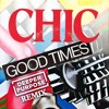 Chic - Good Times ( Deeper Purpose Remix )