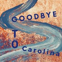 Goodbye To Carolina
