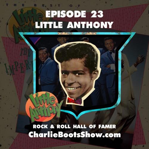 Episode 23 | Little Anthony (Rock & Roll Hall of Famer)