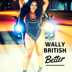 Wally British - Better (Raw) - Real Squad Records