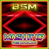 BSM - Mash It Up (Free 320kbps MP3 Download)