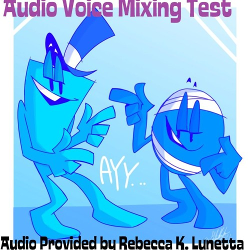 Audacity Voice Mixing Test) Ayy   by Rebecca K  Lunetta