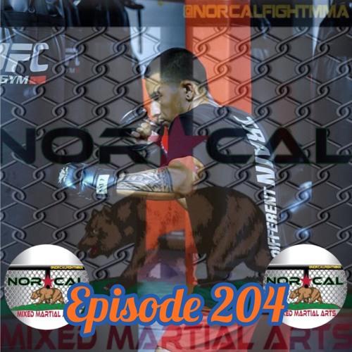 Episode 204: @norcalfightmma Podcast Featuring Nohelin Hernandez