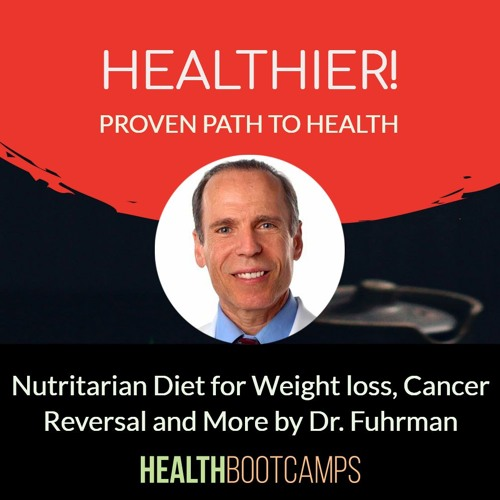 Nutritarian Diet for Weight loss, Cancer Reversal and More by Dr. Fuhrman