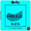 Kes - Hello (DJ Junky Remix)