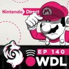 It's too close to the Nintendo Direct but too far away to cover it :( - WDL Ep 140