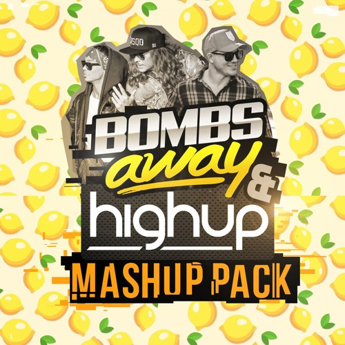 Bombs Away & Highup Mashup Pack **FREE DOWNLOAD NOW CLICK BUY