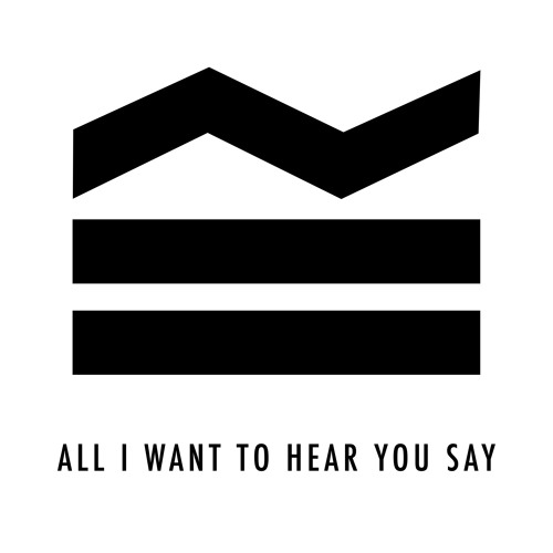 All I Want To Hear You Say
