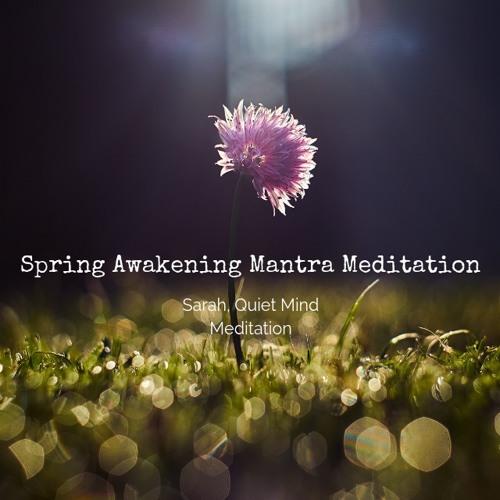 Spring Awakening Mantra Meditation