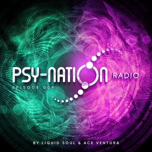 Psy-Nation Radio #009 - incl. Ritmo Mix [Liquid Soul & Ace Ventura]