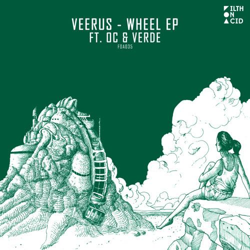 Veerus - The Wheel EP ft. OC & Verde
