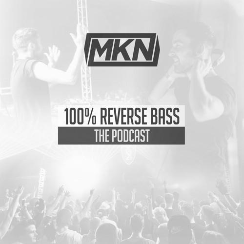MKN - 100% Reverse Bass Podcast