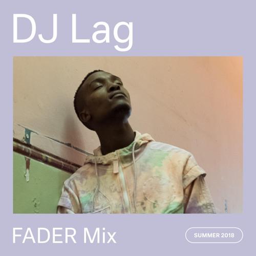 FADER Mix: DJ Lag