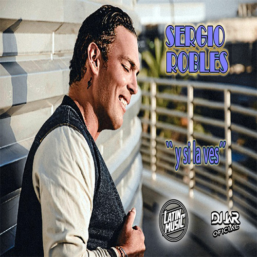 pumpyoursound com | Sergio Robles-Y Si La Ves (EDIT DJ JaR