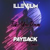 ILLENIUM - Take You Down (Payback Remix)