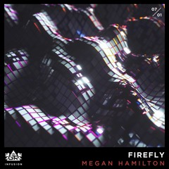 Megan Hamilton - Firefly [Infusion 07 / 01]