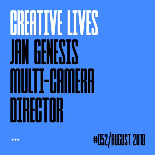 Creative Lives: Jan Genesis, multi-camera director