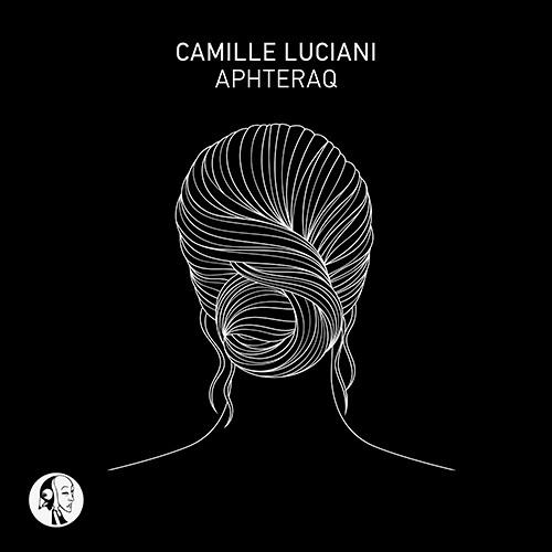 Camille Luciani - Aphteraq (Original Mix)