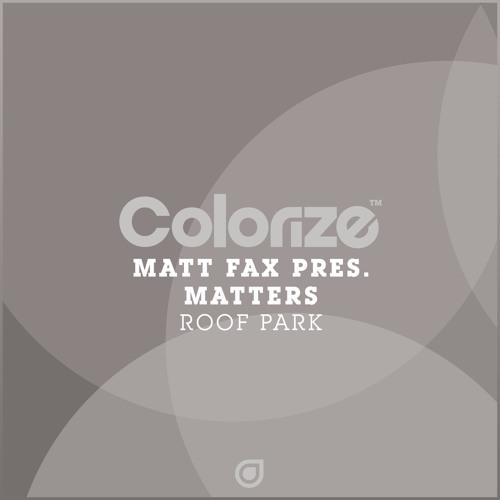 Matt Fax pres. Matters - Roof Park