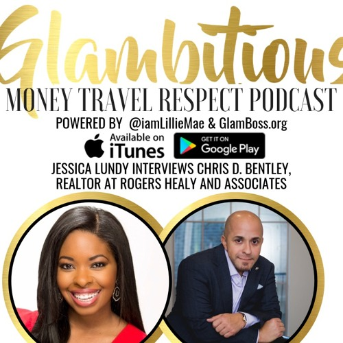 EP. 44 Jessica Lundy Interviews Chris D. Bentley, Realtor at Rogers Healy and Associates