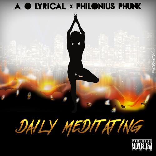 A.O.Lyrical - Daily Meditating (Prod By: Philonius Phunk(A.O. Mix)