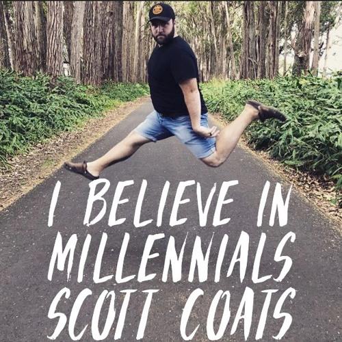 I Believe in Millennials-Scott Coats by The Kindling Fire