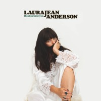 Laura Jean Anderson - Thinkin' 'Bout You