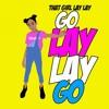 Go Lay Lay Go