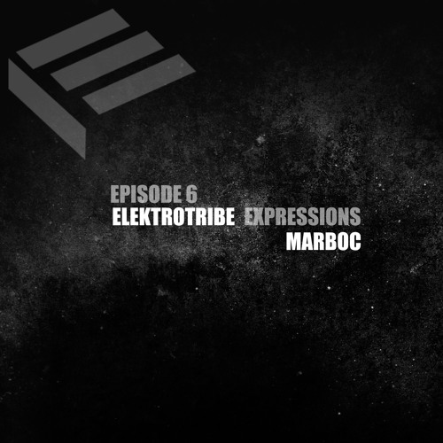 Elektrotribe Expressions Episode 6 : Marboc + Interview
