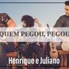 VS Quem Pegou Pegou - Henrique & Juliano