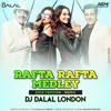Rafta Rafta Medley 2018 Version (Remix) Dj Dalal London