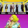 Bts - Idol ft. Nicki Minaj (Cover en español)