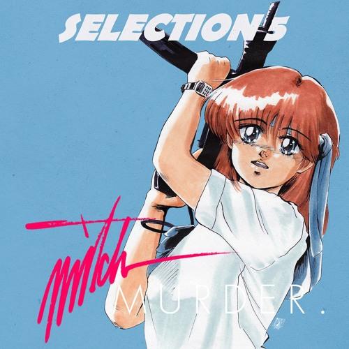 Mitch Murder - Selection 5 (Mini Mix) FREE DOWNLOAD