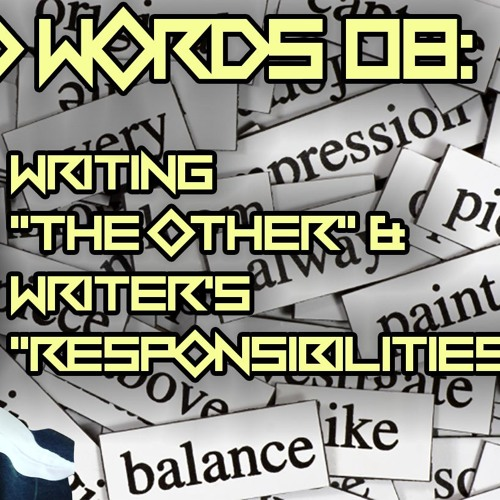 "#08 Writing ""The Other"" & A Writer's ""Responsibility"" 
