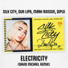 Silk City, Dua Lipa, Mark Ronson, Diplo - Electricity (David Michael Remix)