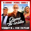 Pitbull X El Chombo X Karol G Dame Tu Cosita Feat Cutty Ranks Lux Zaylar And Tomy B Extended Mp3