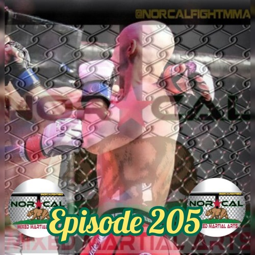 Episode 205: @norcalfightmma Podcast Featuring Ryan Attebery