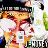 What Do You Expect?  (J-Money)