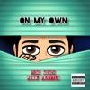 On My Own (Prod. Fray-TLO)