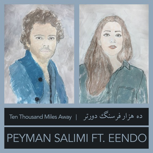 Peyman Salimi ft. Eendo - Ten Thousand Miles Away (دههزار فرسنگ دورتر)