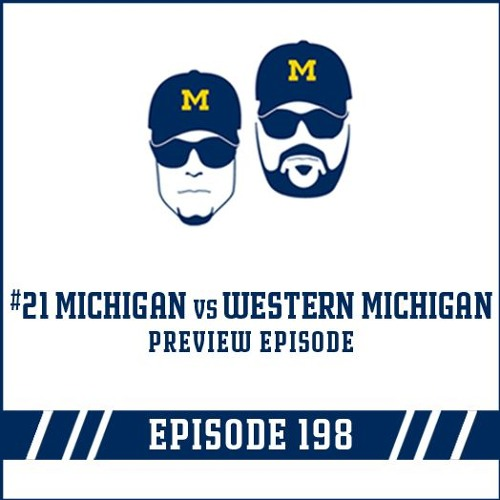 #21 Michigan vs Western Michigan Game Preview: Episode 198