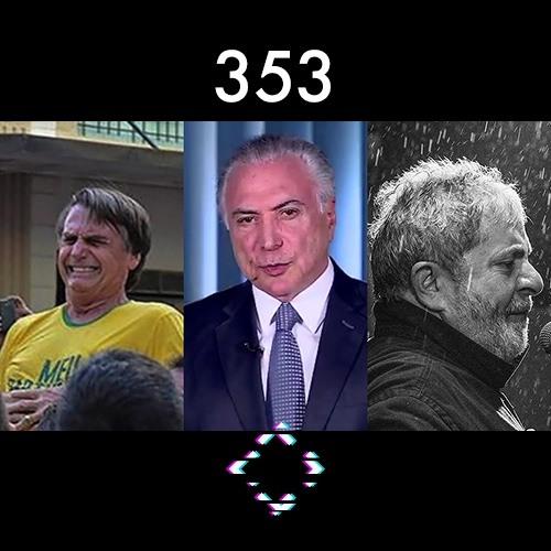 AntiCast 353 – Ataque a Bolsonaro, Temer Vlogueiro e Entrevista Lula